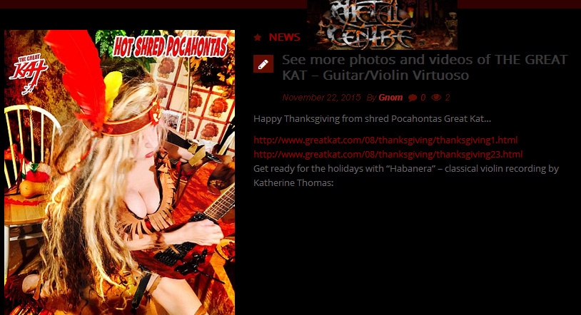 """METAL CENTRE FEATURES THE GREAT KAT!! """"Happy Thanksgiving from shred Pocahontas Great Kat. See more photos and videos of THE GREAT KAT – Guitar/Violin Virtuoso"""""""