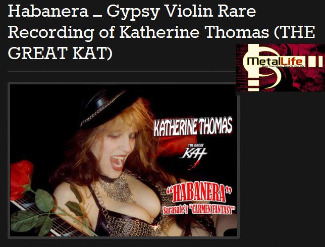 "METAL LIFE Magazine Features THE GREAT KAT VIOLIN GODDESS: ""Habanera – Gypsy Violin Rare Recording of Katherine Thomas (THE GREAT KAT)"""