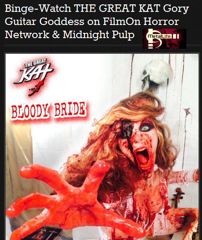 """METAL LIFE FEATURES THE GREAT KAT in """"Binge-Watch THE GREAT KAT Gory Guitar Goddess on FilmOn Horror Network & Midnight Pulp"""""""
