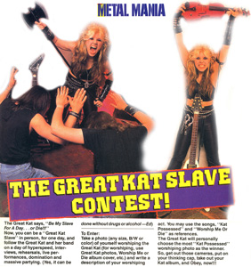 "FAMOUS ""THE GREAT KAT SLAVE CONTEST"" IN METAL MANIA MAGAZINE! ""The Great Kat says, 'Be My Slave For A Day...or Die!!!'"""