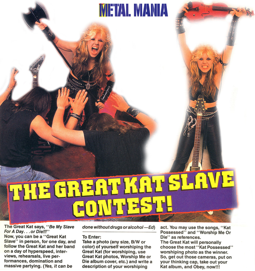 """FAMOUS """"THE GREAT KAT SLAVE CONTEST"""" IN METAL MANIA MAGAZINE! """"The Great Kat says, 'Be My Slave For A Day...or Die!!!'"""""""