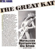 """METAL MANIA MAGAZINE'S INTERVIEW WITH THE GREAT KAT """"THE GREAT KAT METALIZES BEETHOVEN ON SPEED""""! """"""""The Great Kat Metalizes Beethoven On Speed. Exudes the self confidence and balls of John Wayne, Lucretia Borgia and Billy The Kid all in one."""" - Kevin Sharp, Metal Mania Magazine"""