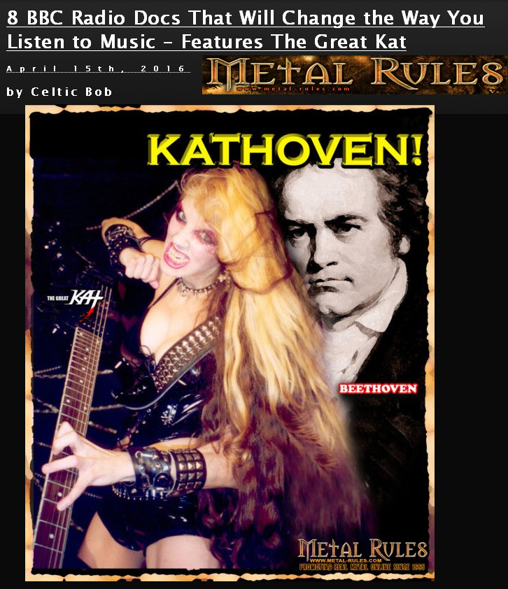 """The Great Kat in METAL RULES!  by Celtic Bob """"8 BBC Radio Docs That Will Change the Way You Listen to Music – Features The Great Kat"""""""