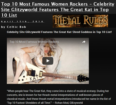 "The Great Kat in METAL RULES! ""Top 10 Most Famous Women Rockers – Celebrity Site Glitzyworld Features The Great Kat in Top 10 List"""