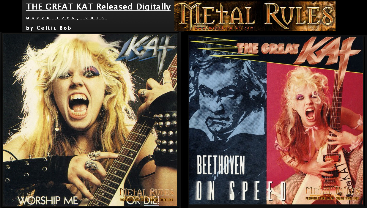 """METAL RULES FEATURES THE GREAT KAT'S """"WORSHIP ME OR DIE!"""" & """"BEETHOVEN ON SPEED"""" in """"THE GREAT KAT Released Digitally"""" by Celtic Bob!"""