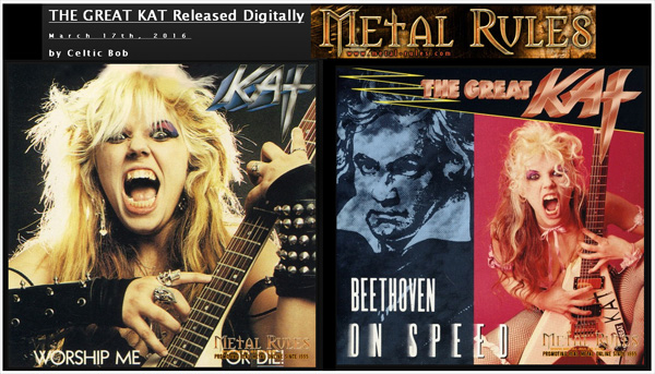 "METAL RULES FEATURES THE GREAT KAT'S ""WORSHIP ME OR DIE!"" & ""BEETHOVEN ON SPEED"" in ""THE GREAT KAT Released Digitally"" by Celtic Bob!"