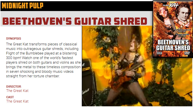 """""""MIDNIGHT PULP"""" Launches STREAMING Service -- The Great Kat's """"BEETHOVEN'S GUITAR SHRED"""" DVD is one of the FIRST TITLES! """"The Great Kat transforms pieces of classical music into outrageous guitar shreds, including Flight of the Bumblebee played at a blistering 300 bpm! Watch one of the world's fastest players shred on both guitars and violins as she brings the metal to these timeless compositions in seven shocking and bloody music videos straight from her torture chamber."""" – Midnight Pulp"""
