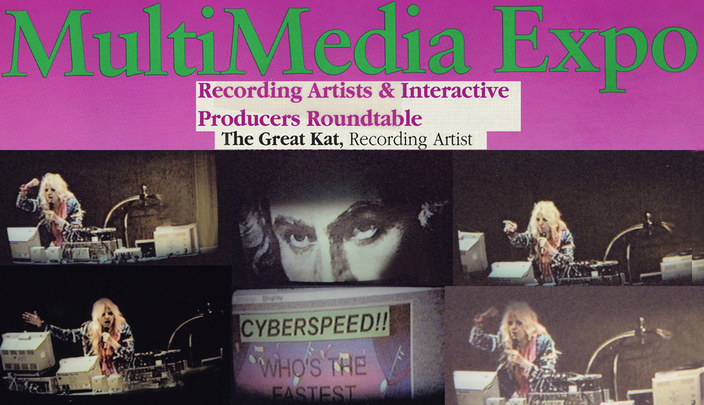 "The Great Kat Guest SPEAKER on MULTIMEDIA EXPO'S ""RECORDING ARTISTS & INTERACTIVE PRODUCERS ROUNDTABLE"", discussing the MAKING of ""DIGITAL BEETHOVEN ON CYBERSPEED"" CD-ROM/CD!"