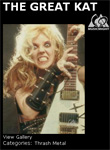 """MUSIC MIGHT features THE GREAT KAT'S """"WORSHIP ME OR DIE!"""" MASTERPIECE! """"Reckoned by many to be as mad as a March hare by much of the Rock media but hailed as an underground genius by her many fans, The Great Kat touting herself as the world's fastest guitarist and only true musician. THE GREAT KAT has certainly made an indelible impression upon the Metal scene."""""""