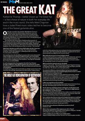 "MYM MAGAZINE: ""Issue 33 of MyM, the official magazine of MCM Expo Group, is out now! Featuring crazy guitarist (and the reincarnation of Beethoven!) The Great Kat. We're grilling one of the fastest guitar players alive (page 82)."" - Matt Chapman, MyM Magazine"
