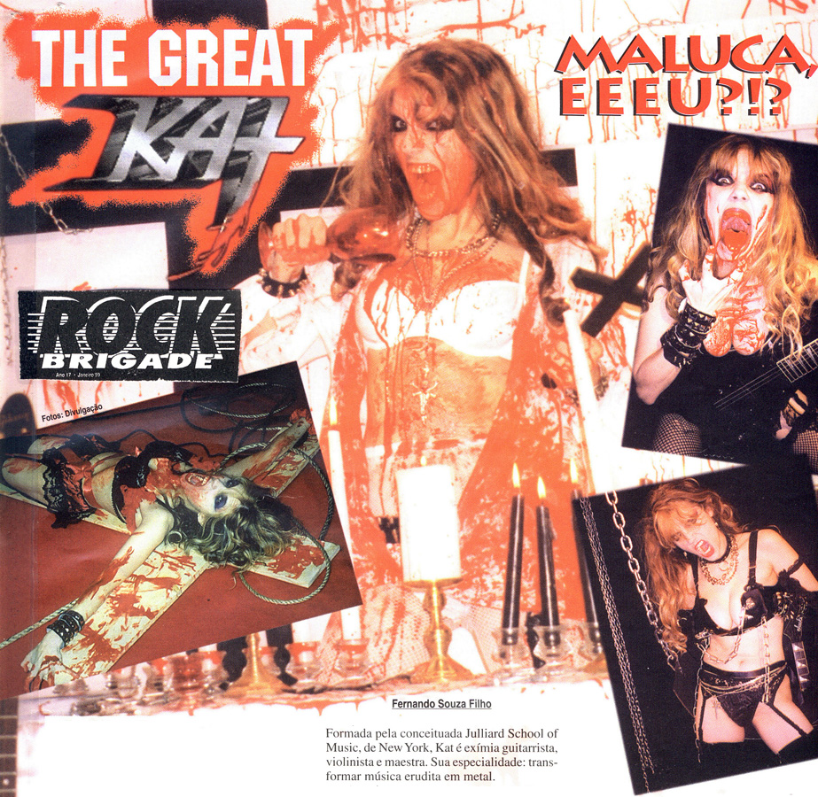 "ROCK BRIGADE MAGAZINE'S INTERVIEW WITH THE GREAT KAT! ""Graduated from the prestigious Juilliard School of Music in New York, Kat is a consummate guitarist, violinist and maestra. Her specialty: turning classical music into metal."""