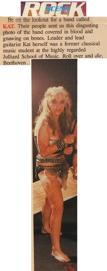 """ROCK SCENE MAGAZINE FEATURES THE GREAT KAT BLOOD-DRIPPING GUITAR SHREDDER! """"Leader and lead guitarist Kat was a former classical music student at the highly regarded Juilliard School of Music. Roll over and die, Beethoven."""""""