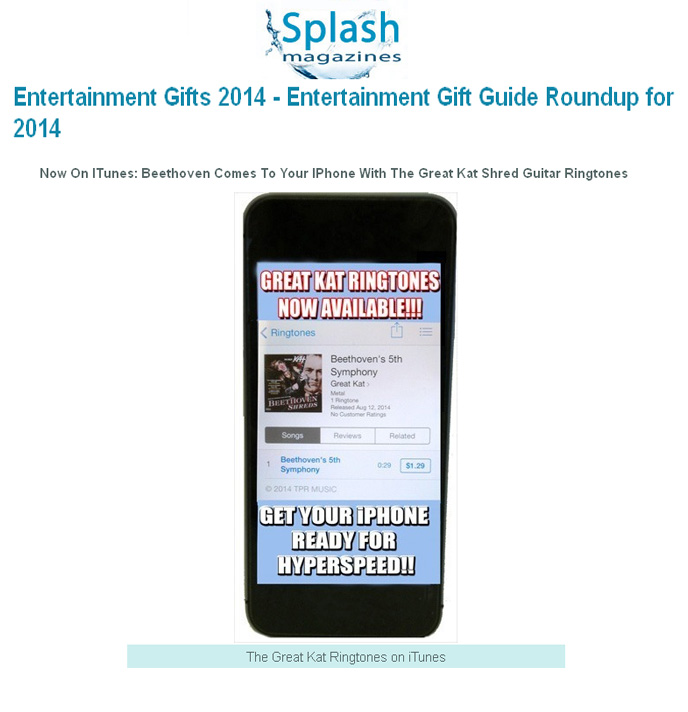 """LA SPLASH MAGAZINE'S """"ENTERTAINMENT GIFTS 2014 - ENTERTAINMENT GIFT GUIDE ROUNDUP FOR 2014"""" FEATURES THE GREAT KAT'S SHRED GUITAR RINGTONES!"""