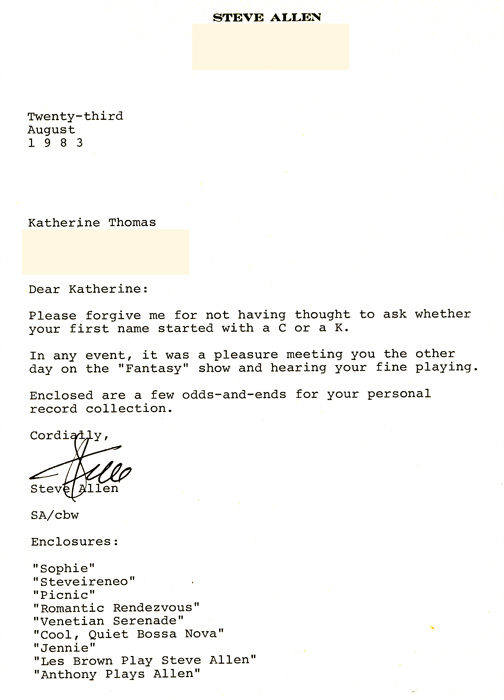 "Letter from STEVE ALLEN, comedian and composer, to Katherine Thomas, (The Great Kat) after meeting Kat who performed as a Prodigy Violin Soloist on the ""FANTASY"" TV Show on NBC TV. ""Dear Katherine: it was a pleasure meeting you the other day on the 'Fantasy' show and hearing your fine playing."""