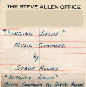 "STEVE ALLEN, comedian and composer's audio cassette (cover) for ""SINGING VIOLIN"" sent to KATHERINE THOMAS, (The Great Kat) after meeting Katherine who performed as a Prodigy Violin Soloist on the ""FANTASY"" TV Show on NBC TV."