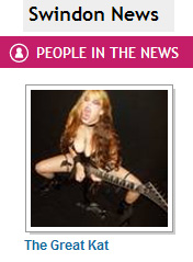 SWINDON, UNITED KINGDOM PEOPLE IN THE NEWS on ALLVOICES Features THE GREAT KAT!