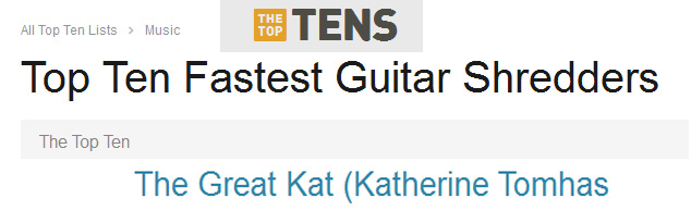 """THE TOP TENS"" Names THE GREAT KAT ""TOP TEN FASTEST GUITAR SHREDDERS"""