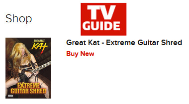 TV GUIDE FEATURES THE GREAT KAT'S EXTREME GUITAR SHRED DVD!