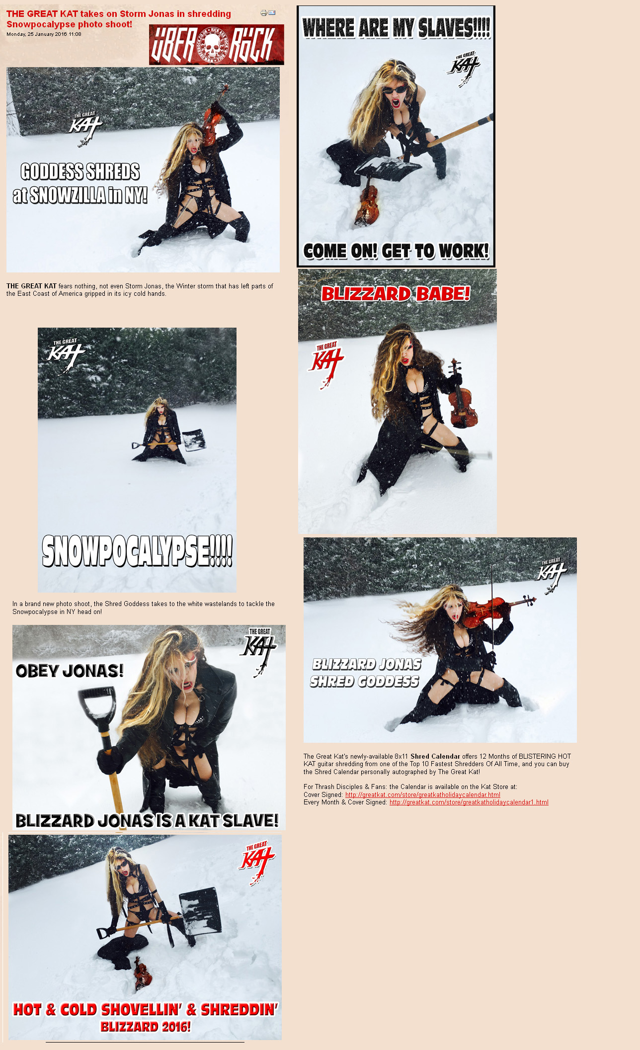 """UBER ROCK FEATURES THE GREAT KAT in """"THE GREAT KAT takes on Storm Jonas in shredding Snowpocalypse photo shoot!"""" """"THE GREAT KAT fears nothing, not even Storm Jonas, the Winter storm that has left parts of the East Coast of America gripped in its icy cold hands. In a brand new photo shoot, the Shred Goddess takes to the white wastelands to tackle the Snowpocalypse in NY head on!"""" - Gaz, Uber Rock"""