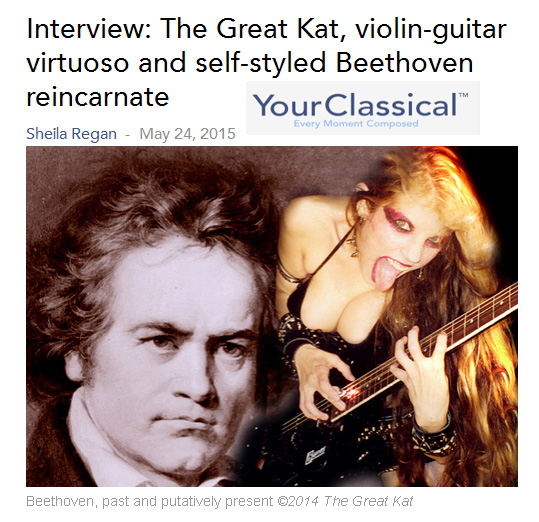 """YOURCLASSICAL"" FEATURES THE GREAT KAT! ""Interview: The Great Kat, virtuoso and self-styled Beethoven reincarnate"""