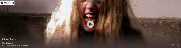 "APPLE MUSIC is NOW STREAMING The Great Kat's ""ISLAMOFASCISTS"" MUSIC VIDEO"