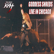 "OUT NOW! THE GREAT KAT'S NEW SINGLE ""GODDESS SHREDS LIVE IN CHICAGO""! SONG AVAILABLE WORLDWIDE ON ITUNES, AMAZON, GOOGLE PLAY, RHAPSODY & MORE! The Great Kat Guitar Goddess (""Top 10 Fastest Shredders Of All Time"") Shreds Live In Chicago on this famous insane shred guitar song! NOW BOW TO THE GREAT KAT!"