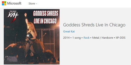 "NEW on the MICROSOFT STORE: The Great Kat's ""GODDESS SHREDS LIVE IN CHICAGO"" Single! DOWNLOAD NOW for Android, Windows & Windows Phone: https://www.microsoft.com/en-au/store/music/track/the-great-kat/goddess-shreds-live-in-chicago/goddess-shreds-live-in-chicago/8d6kgwzxqpwl"