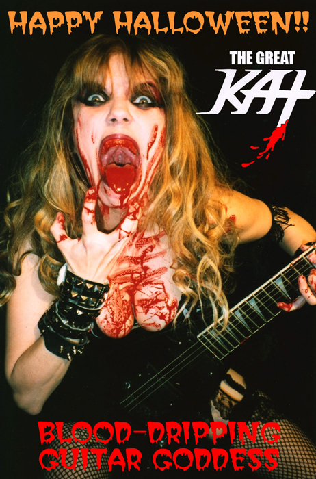 HAPPY HALLOWEEN FROM THE GREAT KAT BLOOD-DRIPPING GUITAR GODDESS!