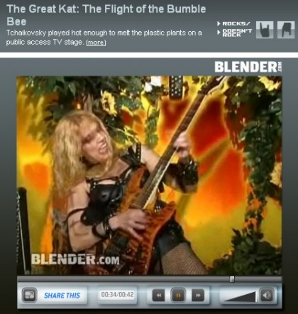 "BLENDER.COM VIDEOS FEATURING THE GREAT KAT'S ""THE FLIGHT OF THE BUMBLE-BEE"" Music Video!! ""Played hot enough to melt the plastic plants on a public access TV stage."" - Blender.com Videos. Watch Entire Video Now!"
