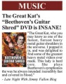 "CITYSLICKER ENTERTAINMENT MAGAZINE FEATURES ""BEETHOVEN'S GUITAR SHRED"" DVD! ""The Great Kat's 'Beethoven's Guitar Shred' DVD is INSANE!"" - Bob Glaser, CitySlicker Entertainment Magazine"