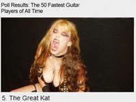 "GUITAR WORLD MAGAZINE READER'S POLL NAMES THE GREAT KAT #5 in ""THE 50 FASTEST GUITARISTS OF ALL TIME""!"