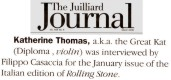 "THE JUILLIARD JOURNAL NEWS on THE GREAT KAT!! ""Katherine Thomas, a.k.a. The Great Kat (Diploma, violin), was interviewed by Filippo Casaccia for the January issue of the Italian edition of Rolling Stone."""