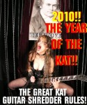 2010!! THE YEAR OF THE KAT!! BOW TO THE GREAT KAT!