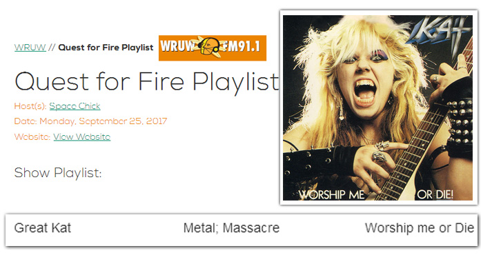 """WRUW'S RADIO'S """"QUEST FOR FIRE"""" with HOST SPACE CHICK FEATURES THE GREAT KAT'S """"METAL MASSACRE"""" from """"WORSHIP ME OR DIE!""""!"""