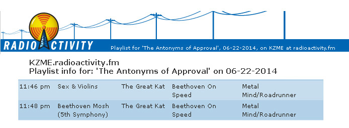 "KZME RADIOACTIVITY FEATURES THE GREAT KAT'S ""SEX & VIOLINS"" & ""BEETHOVEN MOSH"" on ""THE ANTONYMS OF APPROVAL""!"