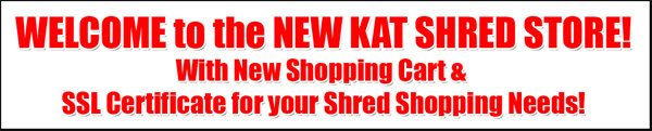 WELCOME to the NEW KAT SHRED STORE!